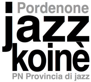 Pordenone Jazz-koinè